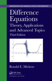 Difference Equations: Theory, Applications and Advanced Topics, Third Edition, Edition 3