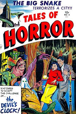 Tales of Horror  Volume 3  The Big Snake Terrorizes a City PDF