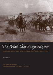 The Wind that Swept Mexico: The History of the Mexican Revolution of 1910-1942