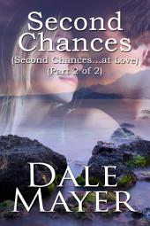 Second Chances (Book 2 of 2) (Romantic Suspense)