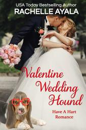 Valentine Wedding Hound: The Hart Family