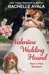 Valentine Wedding Hound: The Hart Family