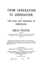 From generation to generation; or, The rise and progress of temperance