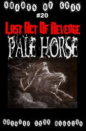 #20 Shades of Gray: Last Act Of Revenge: Pale Horse