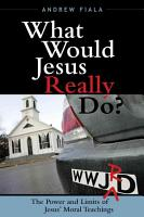 What Would Jesus Really Do  PDF