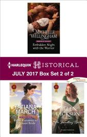 Harlequin Historical July 2017 - Box Set 2 of 2: Forbidden Night with the Warrior\From Runaway to Pregnant Bride\The Foundling Bride