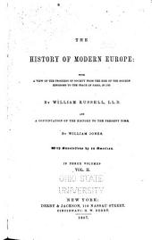 The History of Modern Europe: With a View to the Progress of Society from the Rise of the Modern Kingdoms to the Peace of Paris in 1763, Volume 2