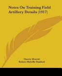 Notes on Training Field Artillery Details (1917)