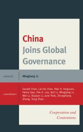 China Joins Global Governance: Cooperation and Contentions