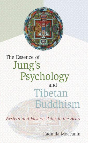 The Essence of Jung s Psychology and Tibetan Buddhism PDF