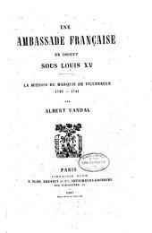 Une ambassade française en Orient sous Louis XV: la mission du marquis de Villeneuve 1728-1741