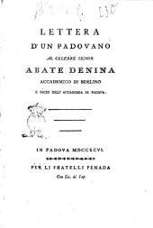Lettera d'un padovano al celebre signor abate Denina accademico di Berlino e socio dell'Accademia di Padova