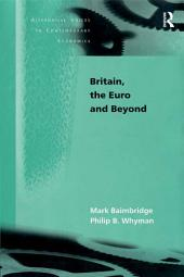 Britain, the Euro and Beyond