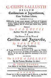 C. Crispi Sallustii Bellum Catilinarium Et Jugurthinum: Cum Versione Libera. Præmittitur Dissertatio, ... Necnon Et Vita Sallustii Auctore ... Joanne Clerico. I.E. The History of the Wars of Catiline and Jugurtha, by Sallust. With a Free Translation. To which is Prefixed, Large Dissertation ... As Also the Life of Sallust by ... Monsieur Le Clerc. By John Clarke. ...