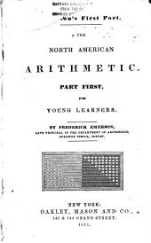 North American Arithmetic: for young learners. Part first