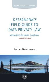 Determann's Field Guide to Data Privacy Law: International Corporate Compliance, Second Edition