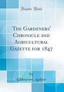 The Gardeners  Chronicle and Agricultural Gazette for 1847  Classic Reprint  PDF