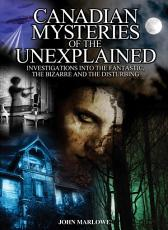 Canadian Mysteries of the Unexplained