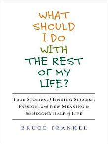 What Should I Do With the Rest of My Life  PDF