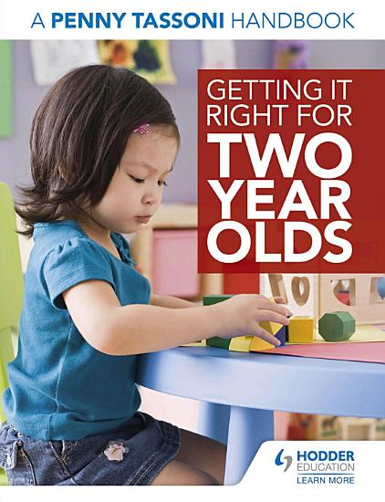 Getting It Right for Two Year Olds  A Penny Tassoni Handbook PDF