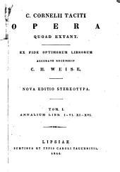C. Cornelii Taciti opera quoad extant. Recens. C.H. Weise: Volume 1