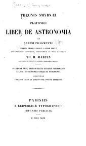 Theonis Smyrnaei Platonici Liber de Astronomia: cum Sereni fragmento