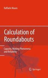Calculation of Roundabouts: Capacity, Waiting Phenomena and Reliability