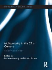 Multipolarity in the 21st Century: A New World Order
