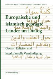 Europäische und islamisch geprägte Länder im Dialog: Gewalt, Religion und interkulturelle Verständigung