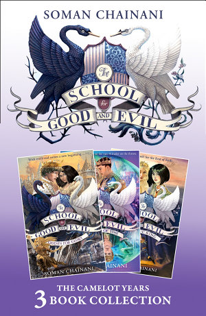 The School for Good and Evil 3 book Collection  The Camelot Years  Books 4  6    Quests for Glory  A Crystal of Time  One True King   The School for Good and Evil