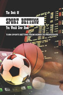 The Book Of Sport Betting You Would Ever Need