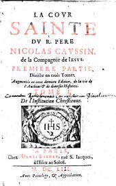 La cour sainte: Première Partie ; 1, De l'Institution Chrestienne, Volume1,Numéro1