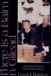 There is a Balm in Gilead: The Cultural Roots of Martin Luther King, Jr