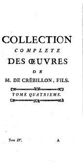 Collection complete des oeuvres de M. de Crébillon, fils: tome quatrieme