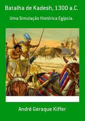 Batalha De Kadesh, 1300 A.C.