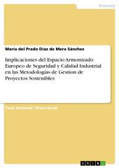 Implicaciones del Espacio Armonizado Europeo de Seguridad y Calidad Industrial en las Metodologías de Gestíon de Proyectos Sostenibles
