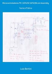 Microcontroladores Pic 16 F628/16 F628 A Em Assembly