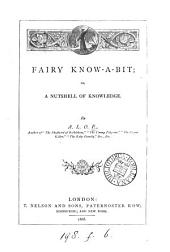 Fairy Know-a-bit: A Nutshell of Knowledge