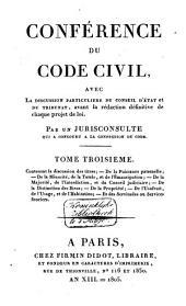 Conférence du Code civil: avec la discussion particulière du Conseil d'Etat et du Tribunat avant la rédaction définitive de chaque projet de loi. contenant la Table alphabétique et raisonnée des matières, Volume8