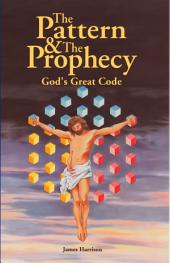 The Pattern & The Prophecy: God's Great Code