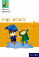 New Nelson Spelling Pupil Book Yellow