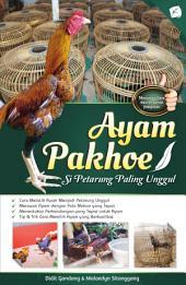 Ayam Pakhoe; Si Petarung Paling Unggul
