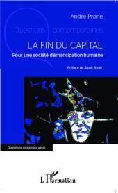 La fin du capital: Pour une société d'émancipation humaine