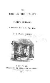 The Fire on the Hearth in Sleepy Hollow: A Christmas Poem of the Olden Time