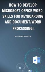 How To Develop Microsoft Office Word Skills For Keyboarding And Document Word Processing  Book PDF