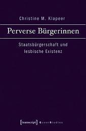 Perverse Bürgerinnen: Staatsbürgerschaft und lesbische Existenz