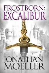 Frostborn: Excalibur (Frostborn #13)