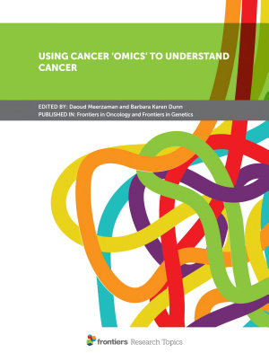 Using Cancer    omics    to Understand Cancer PDF