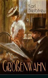 Größenwahn (Vollständige Ausgabe: Band 1-3): Das Leben der Bohème (Ein Kriminalroman)