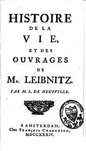 Histoire de la vie et des ouvrages de Leibnitz
